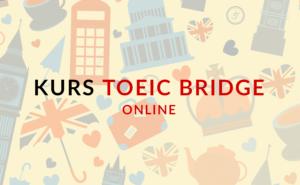 EGZAMIN TOEIC BRIDGE