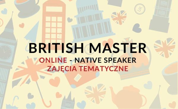 """Kurs języka angielskiego """"British Master """" z native speakerem - Zajęcia tematyczne (kurs wymowy)"""