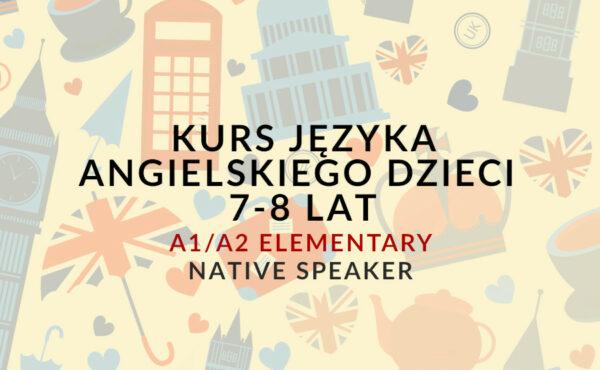 """Kurs języka angielskiego dla dzieci w wieku 7-8 lat - A1/A2 """"Elementary"""" z Native Speakerem"""