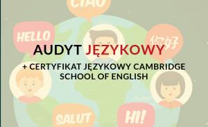 Audyt językowy i certyfikat językowy Cambridge School of English, potwierdź swój poziom znajomości języka angielskiego, francuskiego, niemieckiego, hiszpańskiego, włoskiego i rosyjskiego