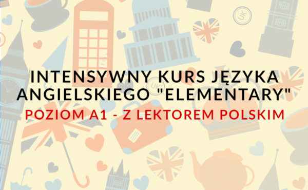 Intensywny kurs języka angielskiego online poziom a1 z lektorem polskim