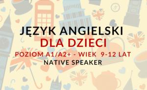 Kursy języka angielskiego dla dzieci w wieku 9-12 lat A2+ z Native Speakerem online