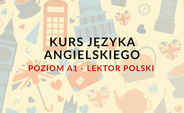 kurs angielskiego na poziomie a1 online z lektorem polskim