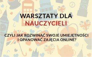 Warsztat dla nauczycieli online