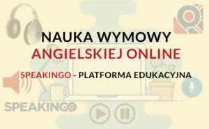 Nauka wymowy angielskiej online, rozmawiaj z komputerem, czyli platforma edukacyjna speakingo.