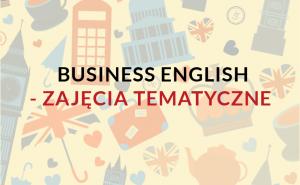 Nauka języka angielskiego biznesowego - business english - online - zajęcia tematyczne
