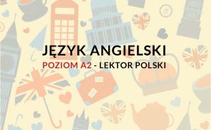 Kurs języka angielskiego online z lektorem polskim na poziomie a2.