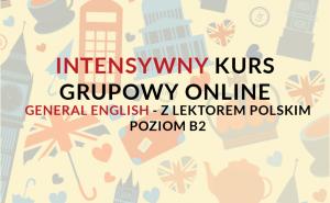 Intensywny kurs grupowy online z lektorem polskim 2 lub 3 razy w tygodniu general english.