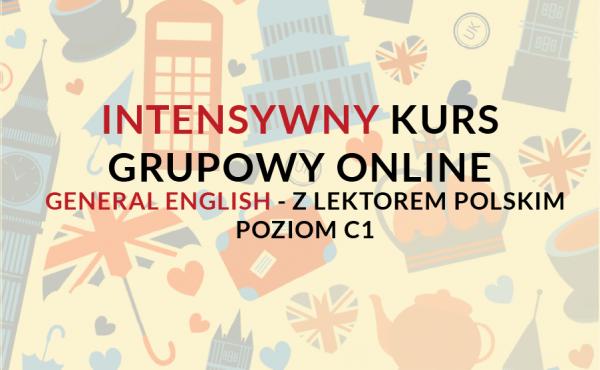 Intensywne kursy języka angielskiego na poziomie C1 online z lektorem polskim