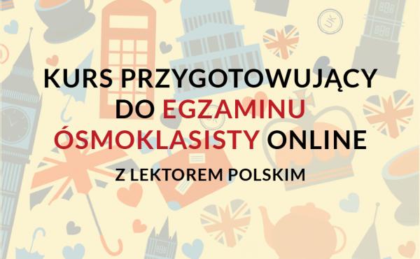 Kurs przygotowujący do egzaminu ósmoklasisty przez naukę języka angielskiego online z lektorem polskim