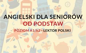 Kursy języka angielskiego dla seniorów od podstaw stacjonarnie w warszawie z lektorem polskim