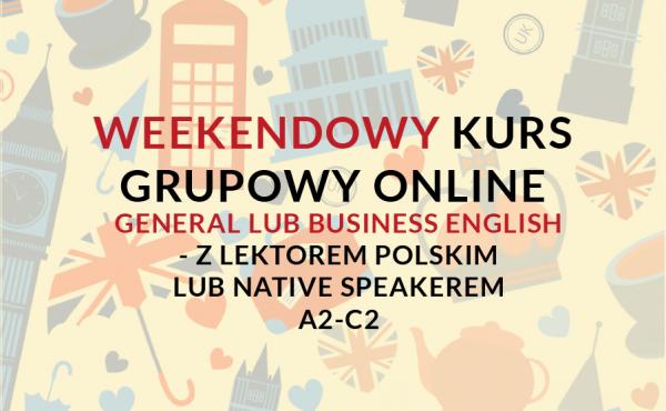 Weekendowy kurs grupowy online z języka angielskiego (general i business english) na poziomie A2-C2 z native speakerem lub lektorem polskim