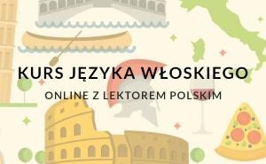 Naucz się włoskiego z lektorem polskim online.